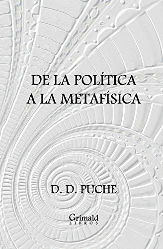 De la politica a la metafisica (Paperback): D D Puche
