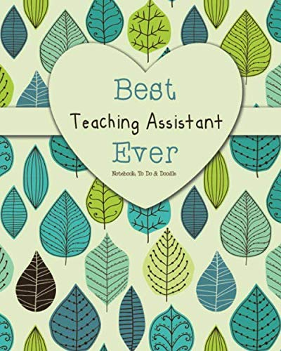 9781078470728: Best Teaching Assistant Ever - Notebook, To Do & Doodles: A Beautiful Notebook Gift For Teaching Assistant - Lined Notebook, Journal, To Do, Planner
