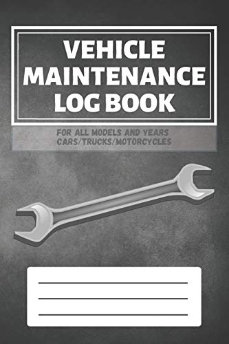 9781079107623: Vehicle Maintenance Log Book: Service - Repairs Maintenance & Checklist Mileage Fuel Record Book For Cars, Trucks, Motorcycles, Boats (6 x 9 in) Gift for Men, Father, Mechanics, Drivers