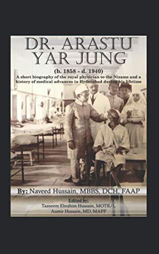 Dr. Arastu Yar Jung: A short biography: Hussain, Dr. Naveed