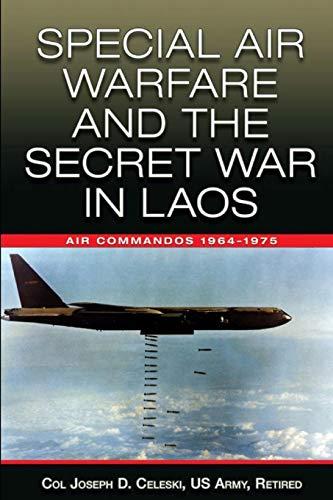 9781079351712: Special Air Warfare and the Secret War in Laos: Air Commandos 1964–1975