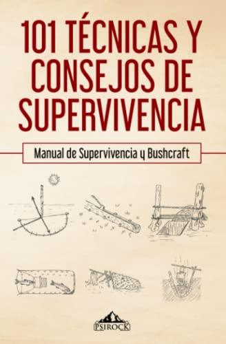 9781079712346: 101 técnicas y consejos de supervivencia: Manual de supervivencia y bushcraft