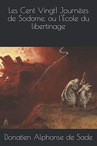 9781079854305: Les Cent Vingt1 Journées de Sodome, ou l'École du libertinage