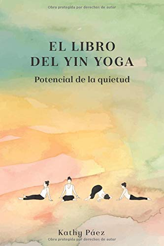 9781080192069: El Libro del Yin Yoga: Potencial de la quietud