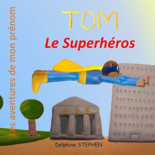 9781081330569: Tom le Superhéros: Les aventures de mon prénom