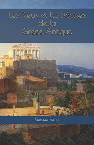 9781081460563: Les Dieux et les Déesses de la Grèce Antique