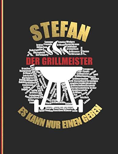 Stefan der Grillmeister: Es kann nur einen geben - Das personalisierte Grill-Rezeptbuch