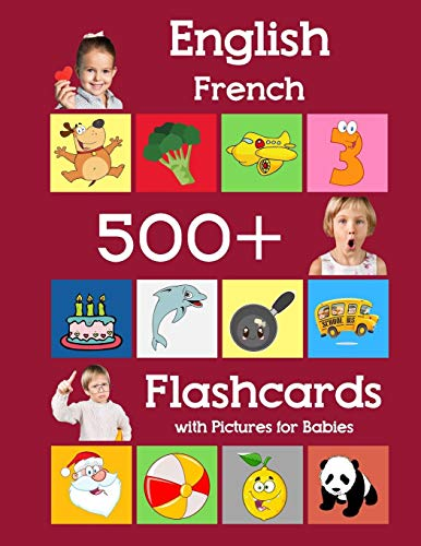 9781081635732: English French 500 Flashcards with Pictures for Babies: Learning homeschool frequency words flash cards for child toddlers preschool kindergarten and kids