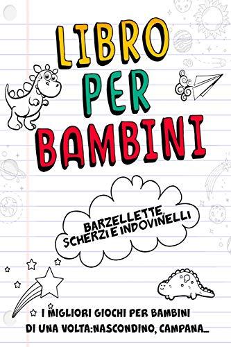 9781081803964: Libro per Bambini- Barzellette, Scherzi e Indovinelli: I Migliori Giochi per Bambini di una Volta: Nascondino, Campana...