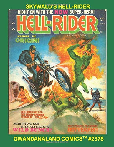 """9781081898717: Skywald's Hell-Rider: Gwandanaland Comics #2378 --- """"Right On With The NOW Super-Hero"""" - The Classic Cycle-Riding Crimefighter - The Full Series"""