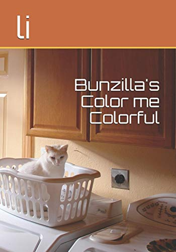 Bunzilla's Color me Colorful (Paperback): Li