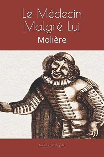 9781082400711: Le Médecin Malgré Lui: Molière