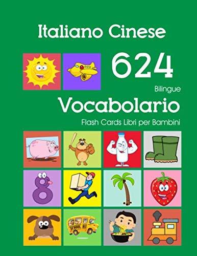 9781082556739: Italiano Cinese 624 Bilingue Vocabolario Flash Cards Libri per Bambini: Italian Chinese dizionario flashcards elementerre bambino