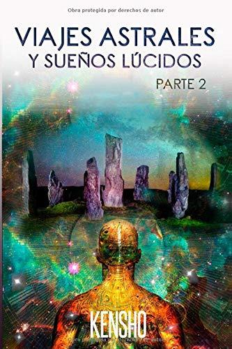 9781083087669: Viajes Astrales y Sueños Lúcidos Parte II: Técnicas Avanzadas Para Viajar a Otras Dimensiones