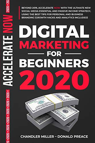 9781086530407: DIGITAL MARKETING FOR BEGINNERS 2020: BEYOND 2019, WITH THE ULTIMATE NEW PASSIVE INCOME STRATEGY, USING THE BEST TIPS FOR PERSONAL AND BUSINESS BRANDING (GROWTH HACKS AND ANALYTICS INCLUDED )