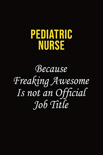 pediatric nurse Because Freaking Awesome Is Not: Mark Tolkein