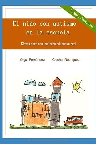 9781086642940: El niño con autismo en la escuela: Claves para una inclusión educativa real