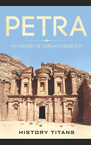 9781086679984: PETRA: The History of Jordan's Rose City