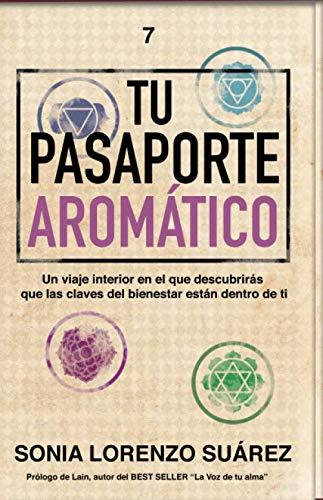 9781086747997: Tu Pasaporte Aromático: Descubre que las claves de tu bienestar físico, mental y emocional están dentro de ti
