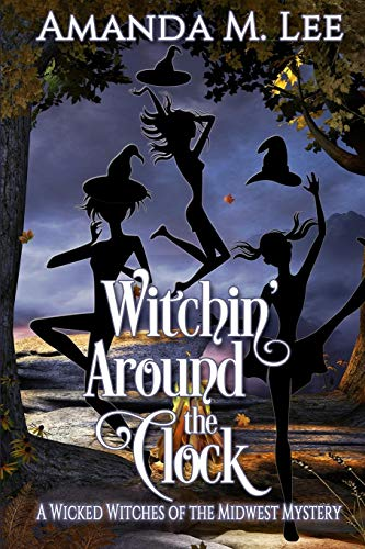 9781087064918: Witchin' Around the Clock (Wicked Witches of the Midwest)