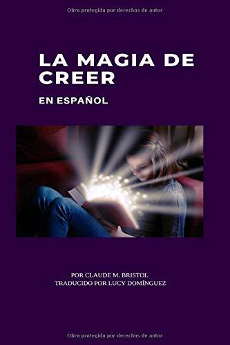 9781087230436: La Magia de Creer: en Español