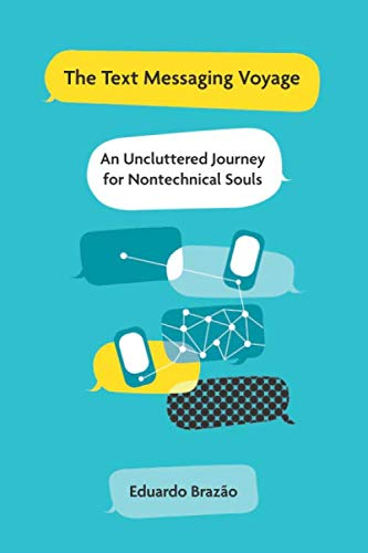 9781087259505: The Text Messaging Voyage: An Uncluttered Journey for Nontechnical Souls