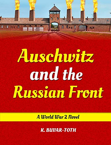 9781087849140: Auschwitz and the Russian Front: Hitler and the Tragedy of Hungary