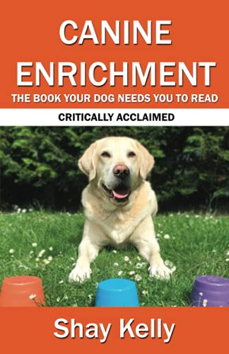 9781088600191: CANINE ENRICHMENT: THE BOOK YOUR DOG NEEDS YOU TO READ