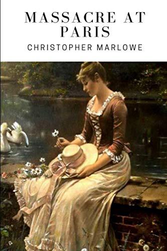 Massacre at Paris: Marlowe, Christopher