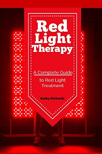 9781089449188: Red Light Therapy: A Complete Guide to Red Light Treatment
