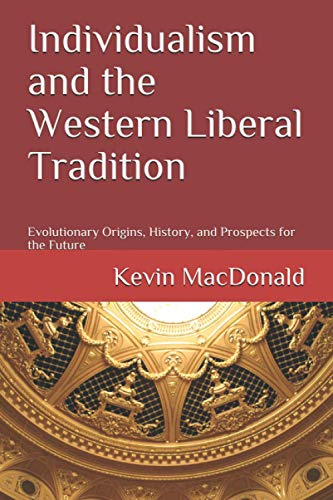 9781089691488: Individualism and the Western Liberal Tradition: Evolutionary Origins, History, and Prospects for the Future
