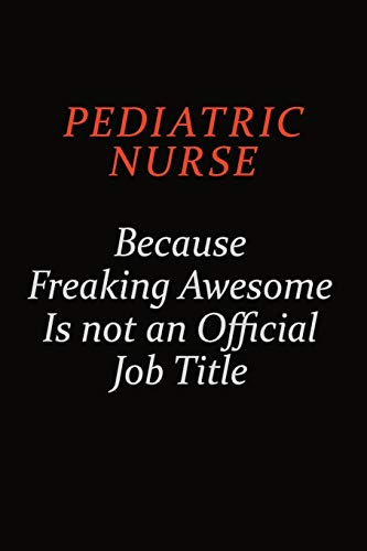 pediatric nurse Because Freaking Awesome Is Not: Emily Christie
