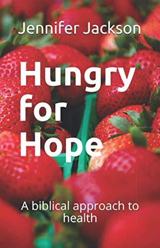 9781089737162: Hungry for Hope: A Biblical Approach to Health
