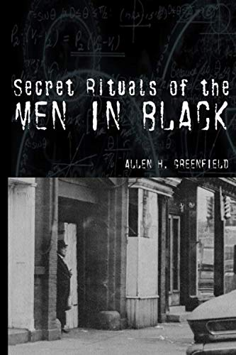 SECRET RITUALS OF THE MEN IN BLACK: Greenfield, Allen H