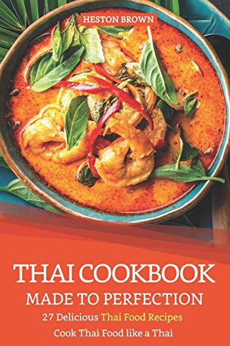9781090186430: Thai Cookbook Made to Perfection: 27 Delicious Thai Food Recipes - Cook Thai Food like a Thai