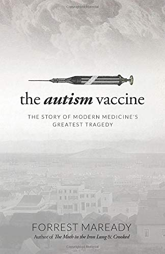 9781090448200: The Autism Vaccine: The Story of Modern Medicine's Greatest Tragedy
