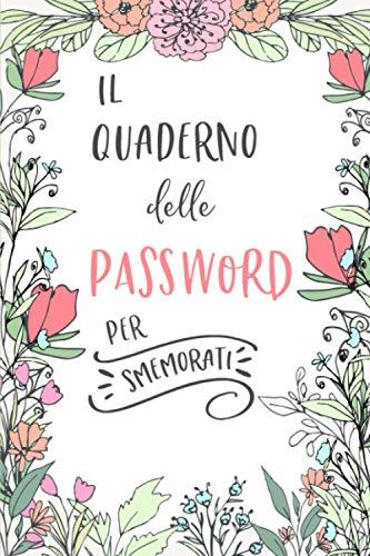 9781090501769: Il Quaderno delle Password per Smemorati: Per conservare tutte le tue Passwords in un utile quaderno con pagine alfabetizzate!
