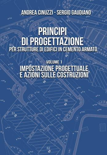 9781090600158: Principi di progettazione per strutture di edifici in cemento armato: Impostazione progettuale e azioni sulle costruzioni (Volume 1)
