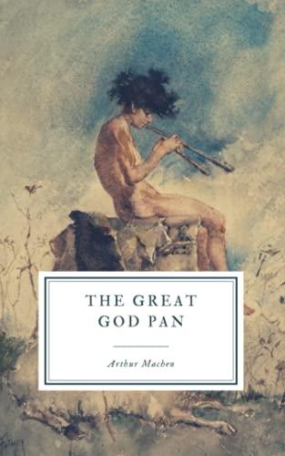 The Great God Pan: Machen, Arthur