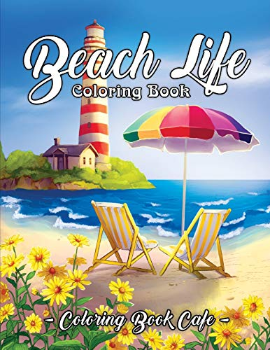 9781090872623: Beach Life Coloring Book: An Adult Coloring Book Featuring Fun and Relaxing Beach Vacation Scenes, Peaceful Ocean Landscapes and Beautiful Summer Designs
