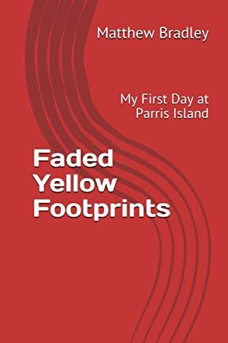 9781091099784: Faded Yellow Footprints: My First Day at Parris Island