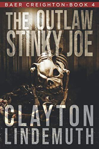 9781091381087: The Outlaw Stinky Joe (Baer Creighton)