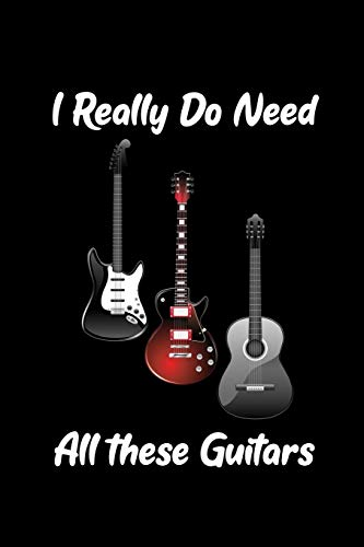 "9781091437197: I really do need all these Guitars: Blank Lined Journal Notebook, 6"" x 9"", Guitar notebook, Guitar journal, Ruled, Writing Book, Notebook for guitar lovers, guitar gifts"