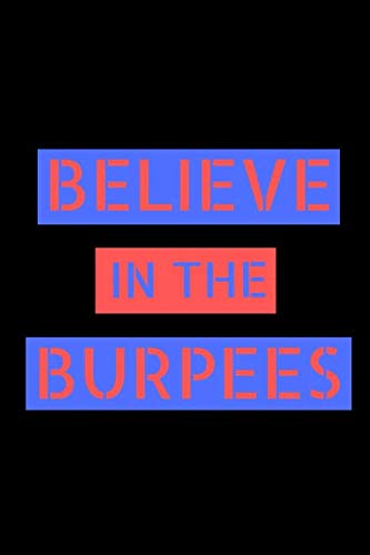 9781091591448: Believe in the Burpees: The Perfect Notebook For The Awesome Personal Trainer