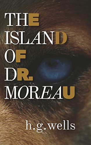 9781091842465: The Island of Dr. Moreau (Illustrated version): with biography and text analysis