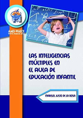 Las inteligencias en el aula de Educación: AMEI-WAECE, Marisol Justo