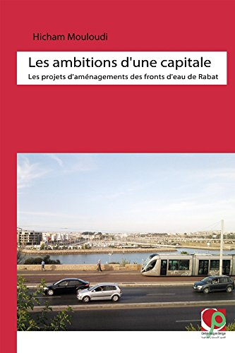 9781092046183: Les ambitions d'une capitale. Les projets d'aménagements des fronts d'eau de Rabat