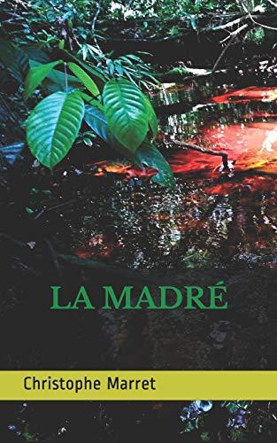 La Madr (Paperback): Christophe Marret