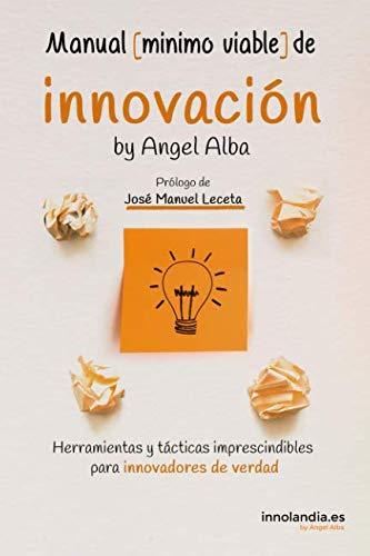 9781092466141: Manual Mínimo Viable de Innovación: Herramientas y tácticas imprescindibles para innovadores de verdad (Innovación Ágil)