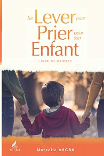 9781092483223: Se lever pour prier pour son enfant: Livre de prières